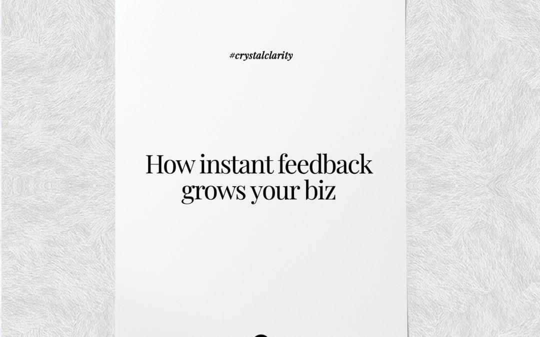 How instant feedback grows your biz🌱