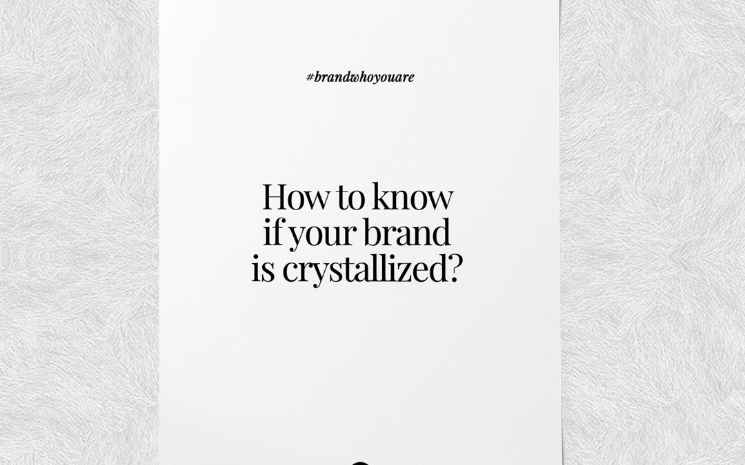 How to know if your brand is crystallized💎