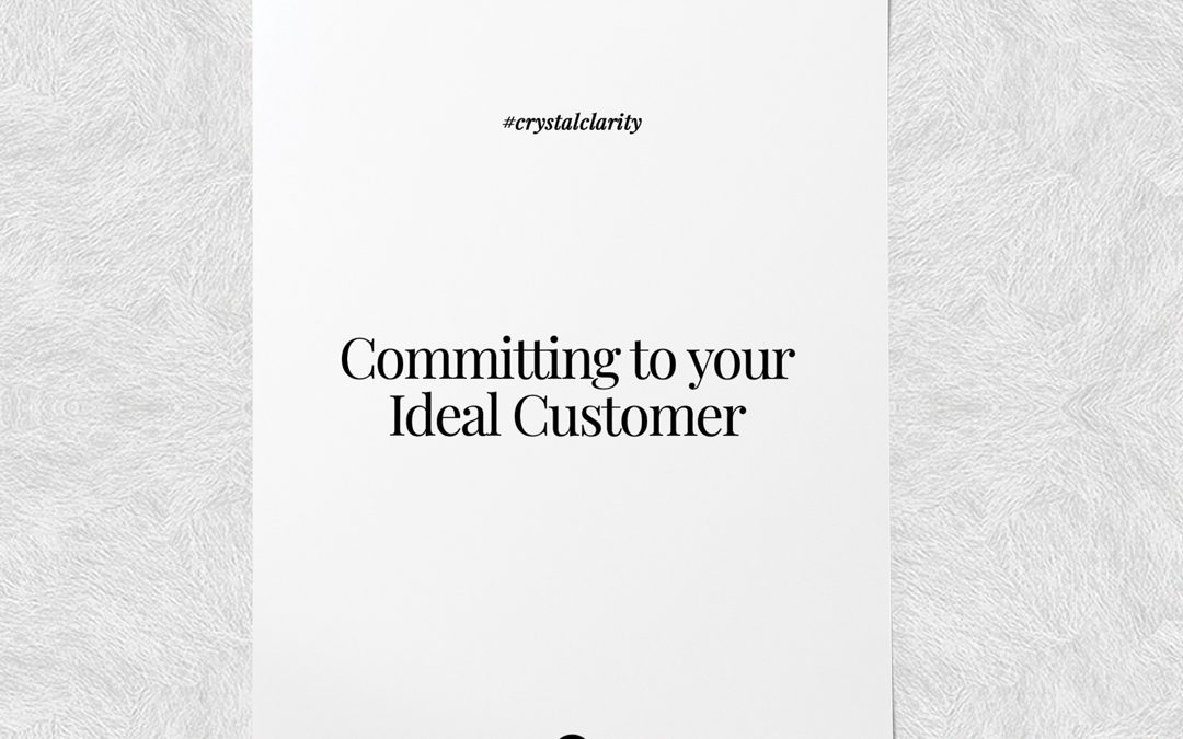 Committing to your Ideal Customer