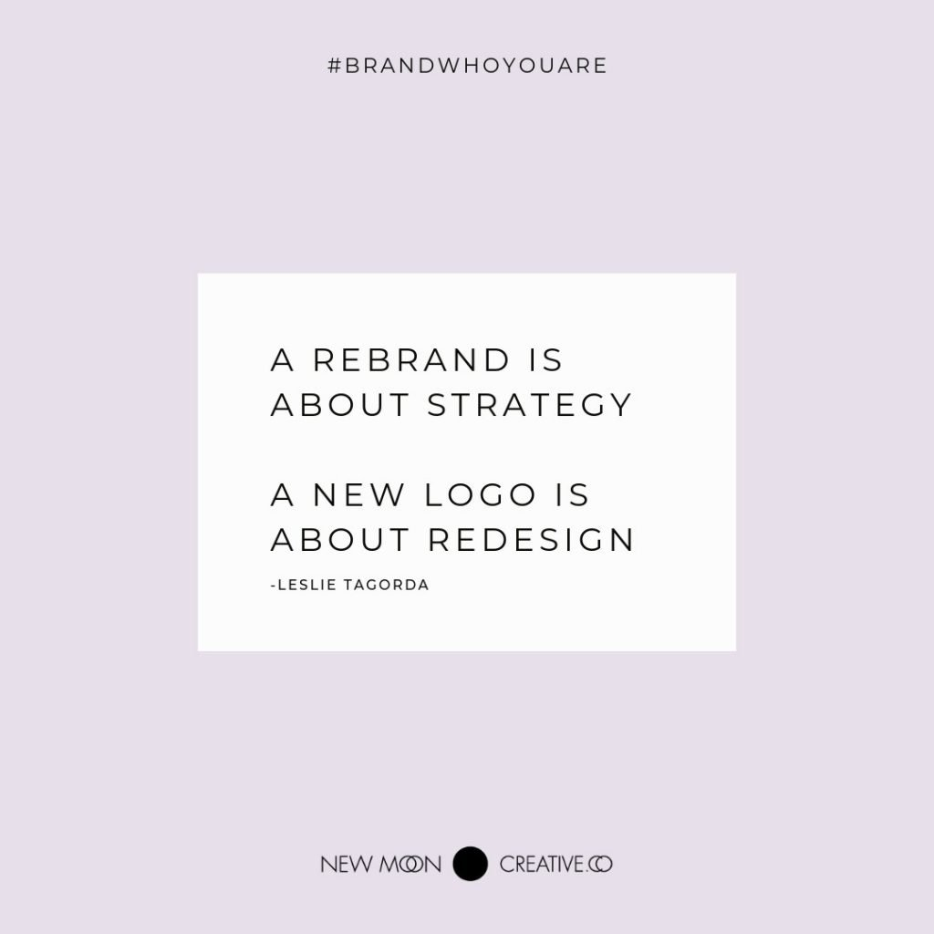 A Rebrand is about Strategy, a new logo is about redesign