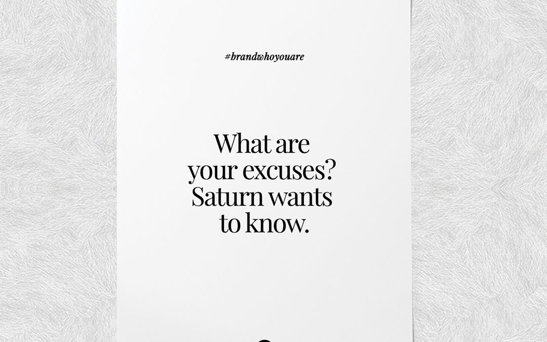 What are your excuses? Saturn ♄ wants to know.
