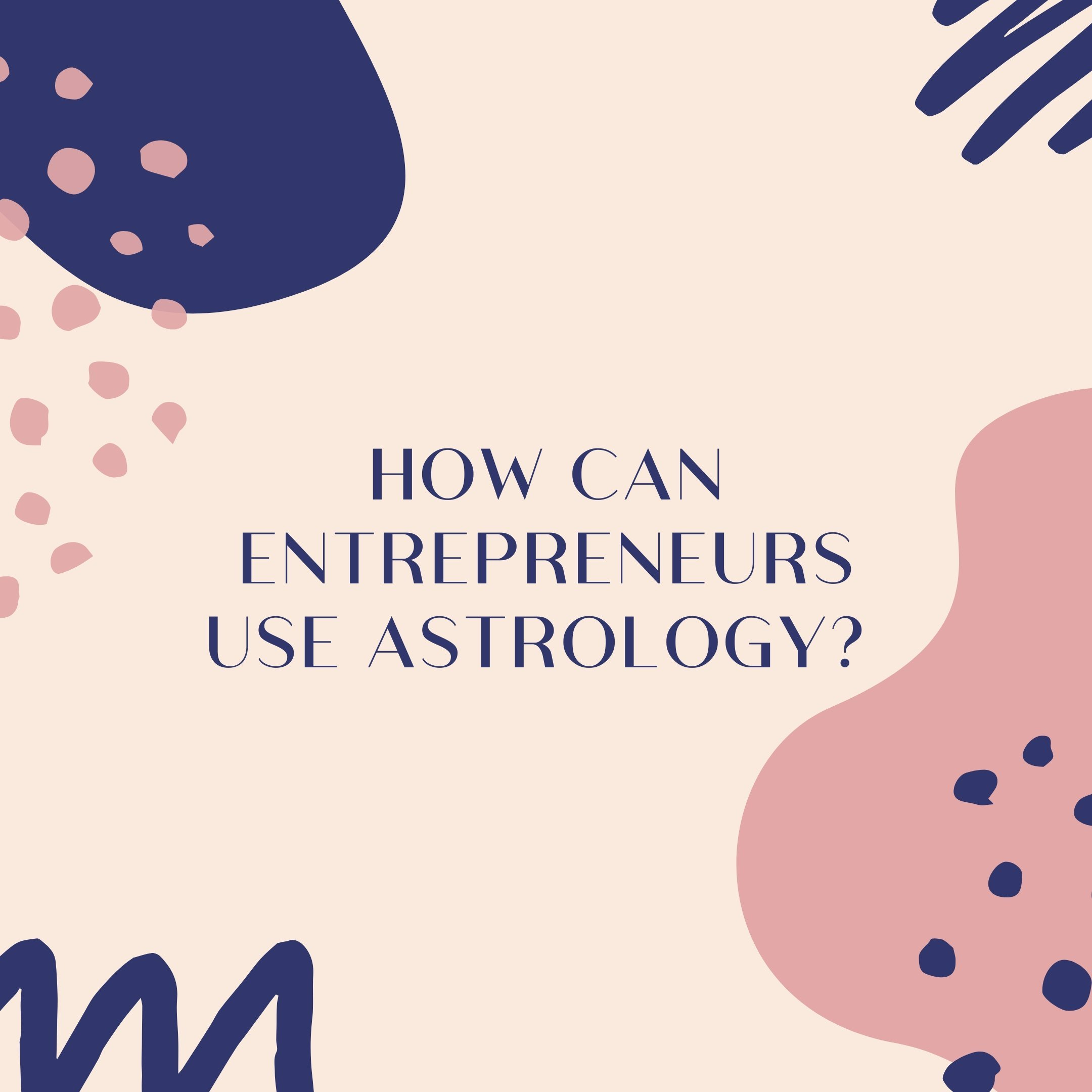 How can entrepreneurs use astrology