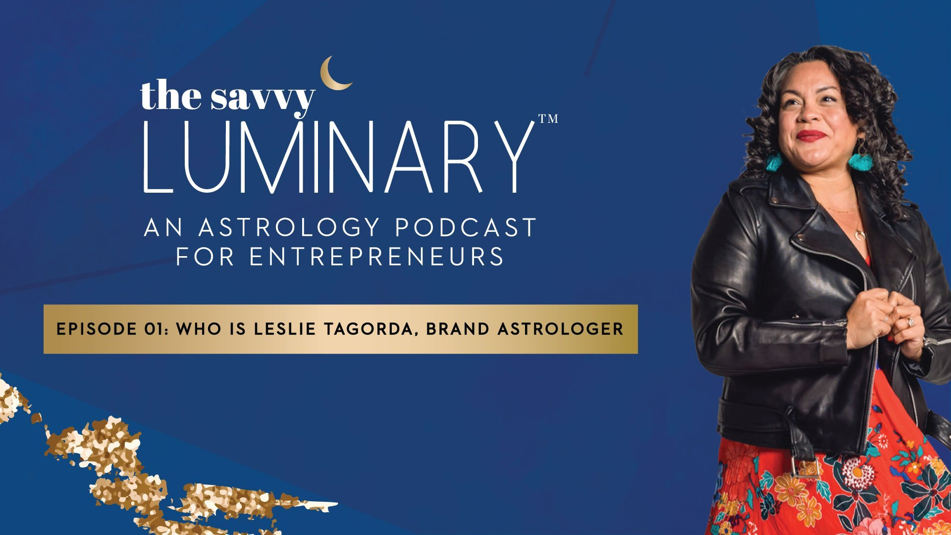 Episode 01: Who is Leslie Tagorda, Brand Astrologer