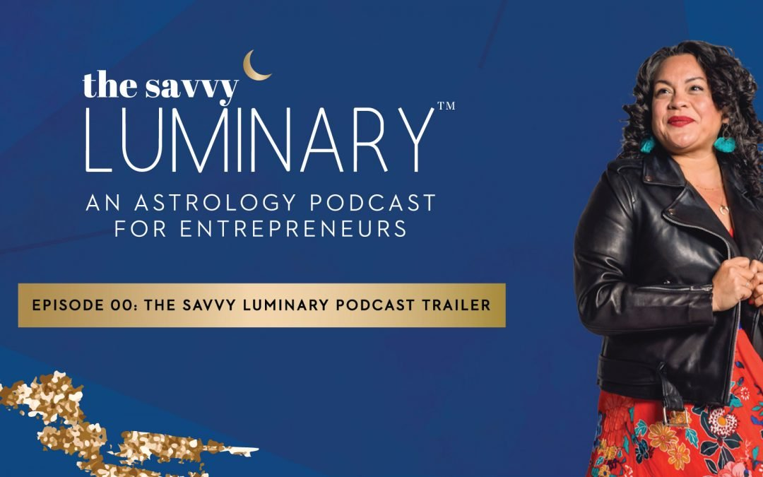 Episode 00: The Savvy Luminary Podcast Trailer