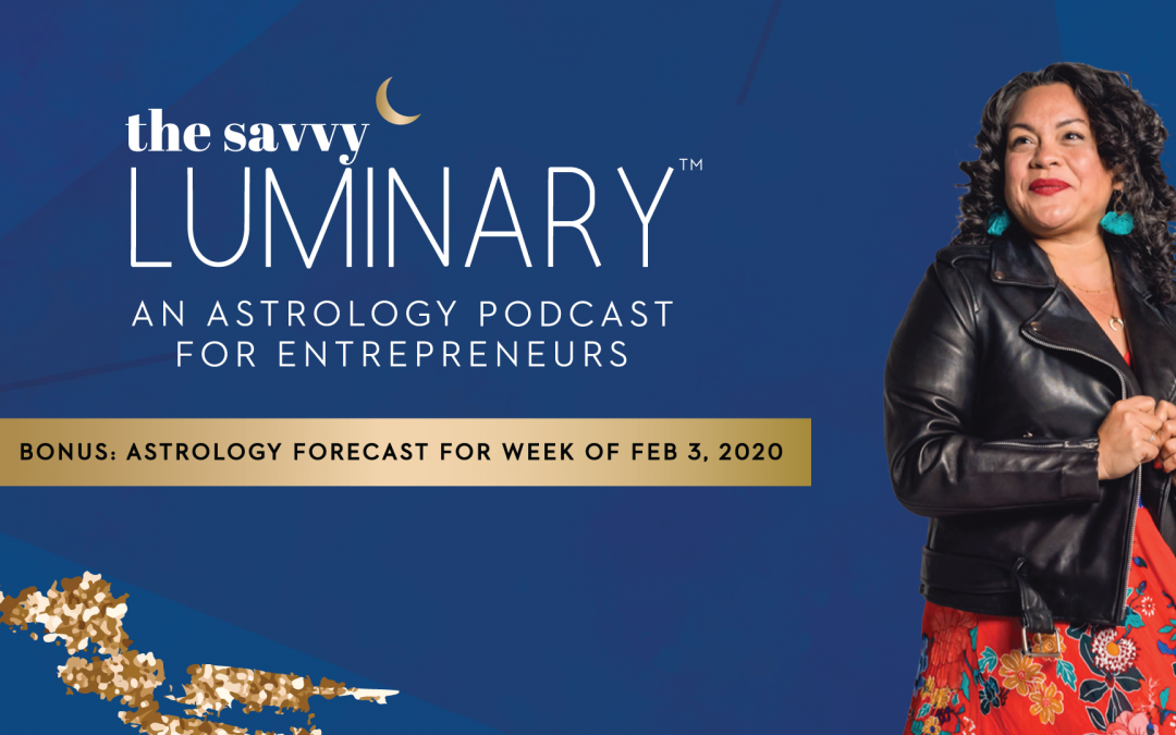 Bonus Episode: Astrology Forecast for Week of Feb. 03, 2020