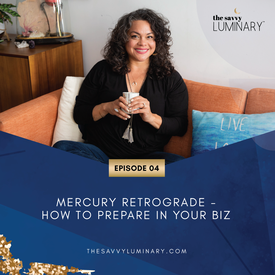 Episode 04: Mercury Retrograde – How to prepare in your biz