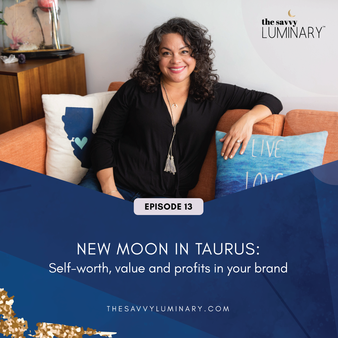 Episode 13: New Moon in Taurus: Self-worth, value and profits in your brand