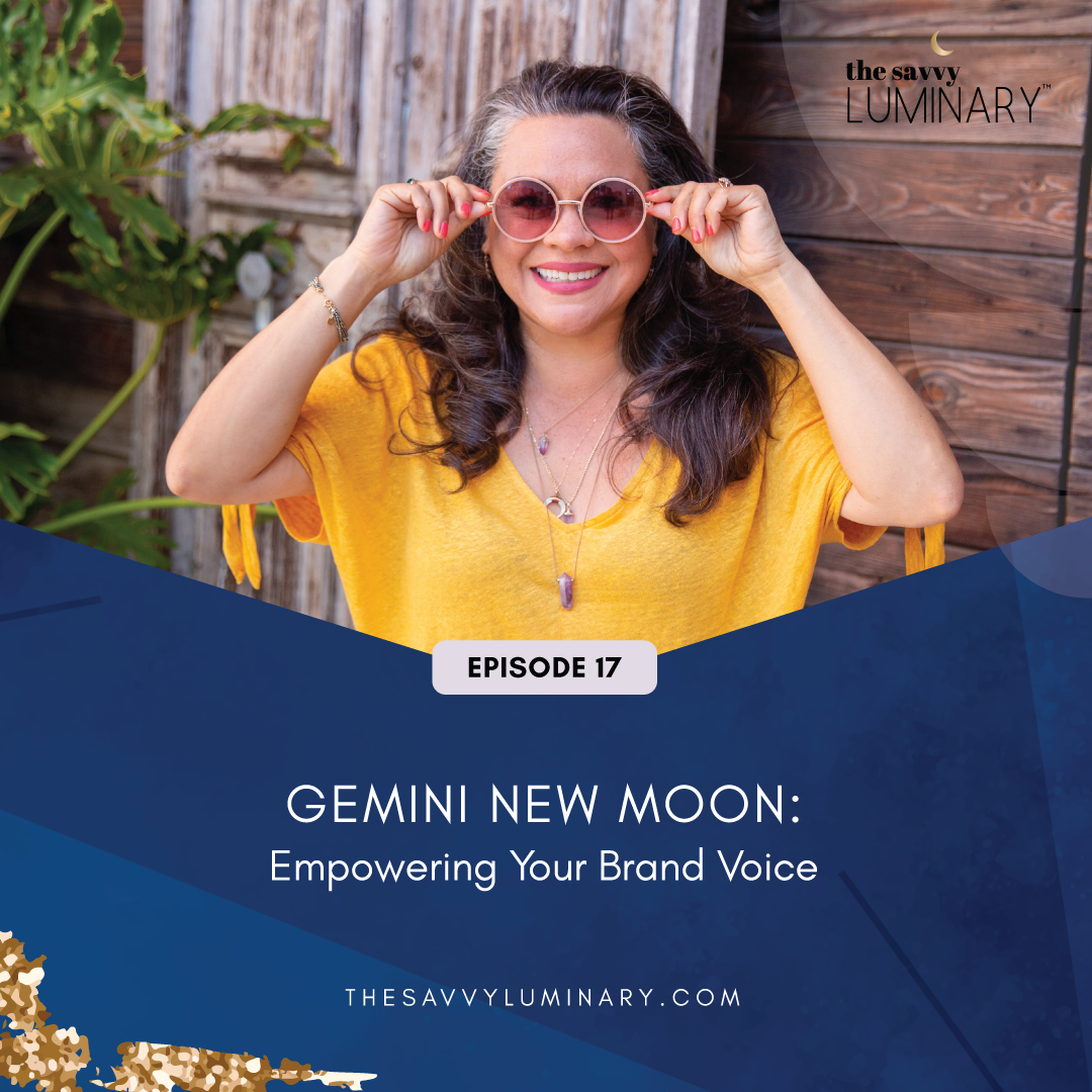 Episode 17: Gemini New Moon: Empowering Your Brand Voice