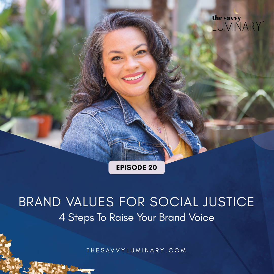 Episode 20: Brand Values for Social Justice – 4 Steps to Raise Your Brand Voice