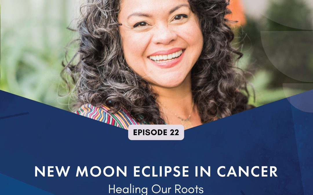 Episode 22: New Moon Eclipse in Cancer