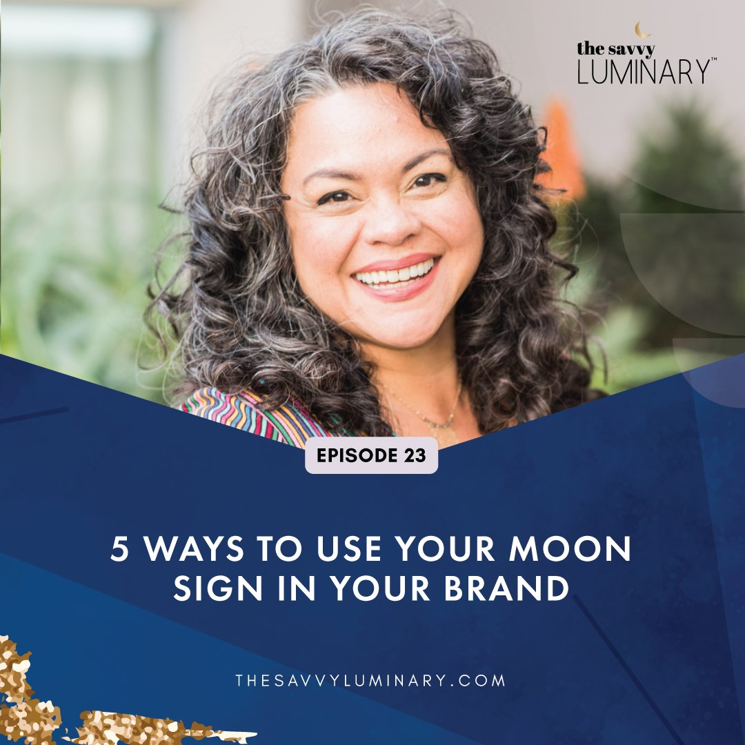 Episode 23: 5 Ways To Use Your Moon Sign In Your Brand and Business
