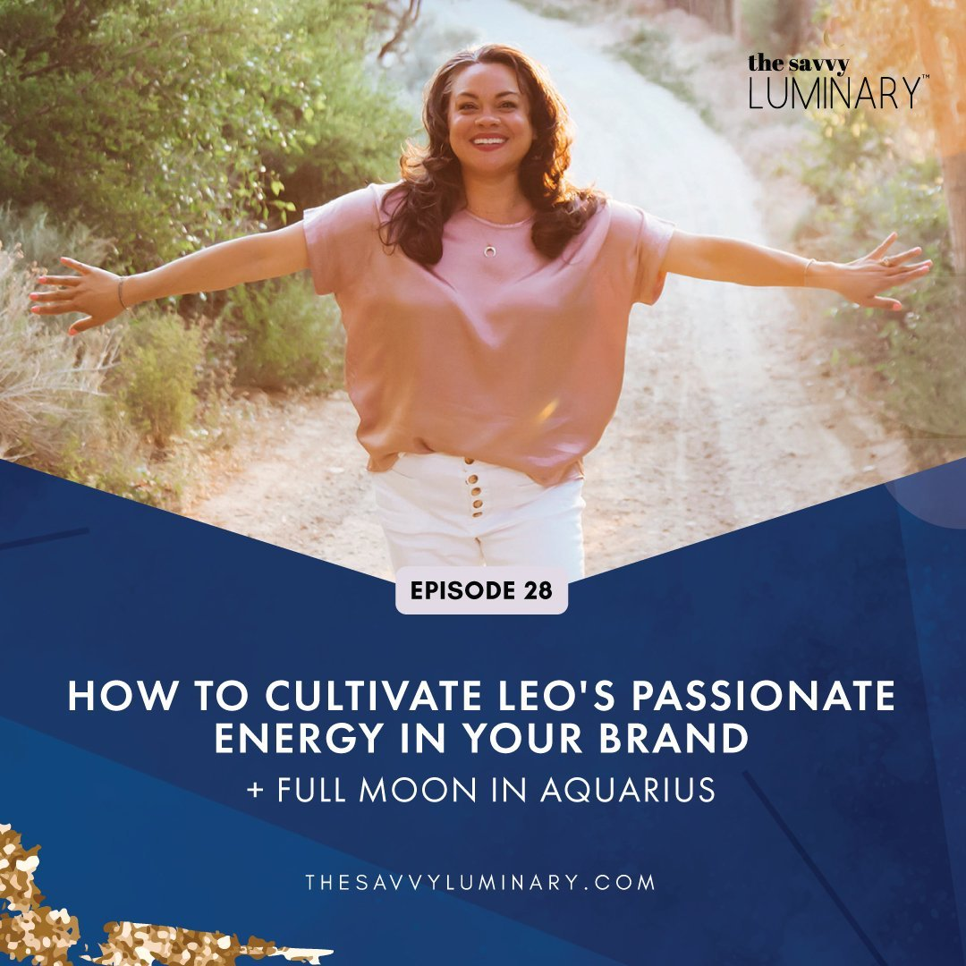 Episode 28: How to Cultivate Leo's Passionate Energy in your Brand