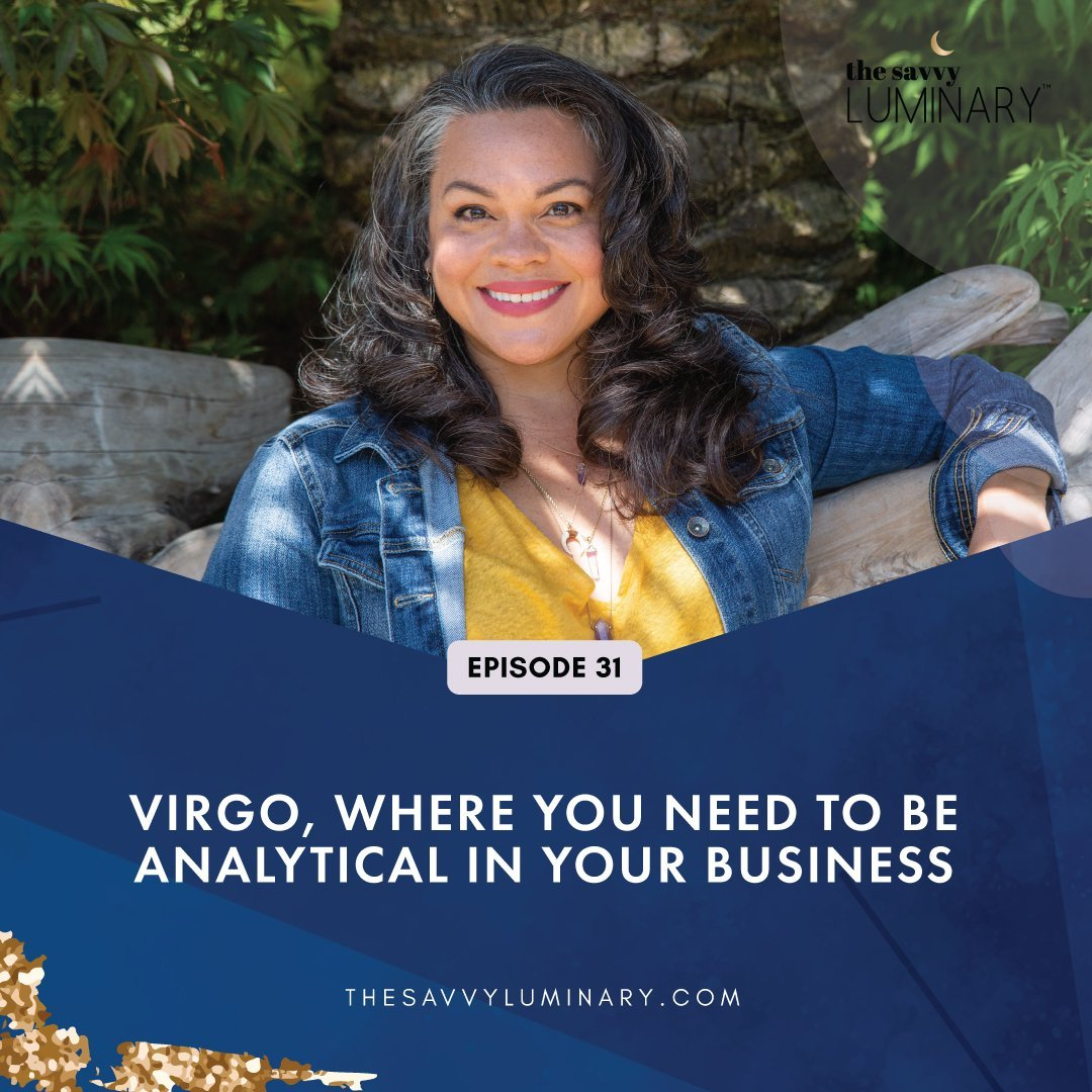 Episode 31: Virgo, where you need to be analytical in your business