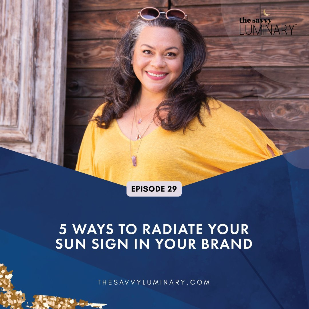 Episode 29: 5 Ways to Radiate Your Sun Sign in Your Brand