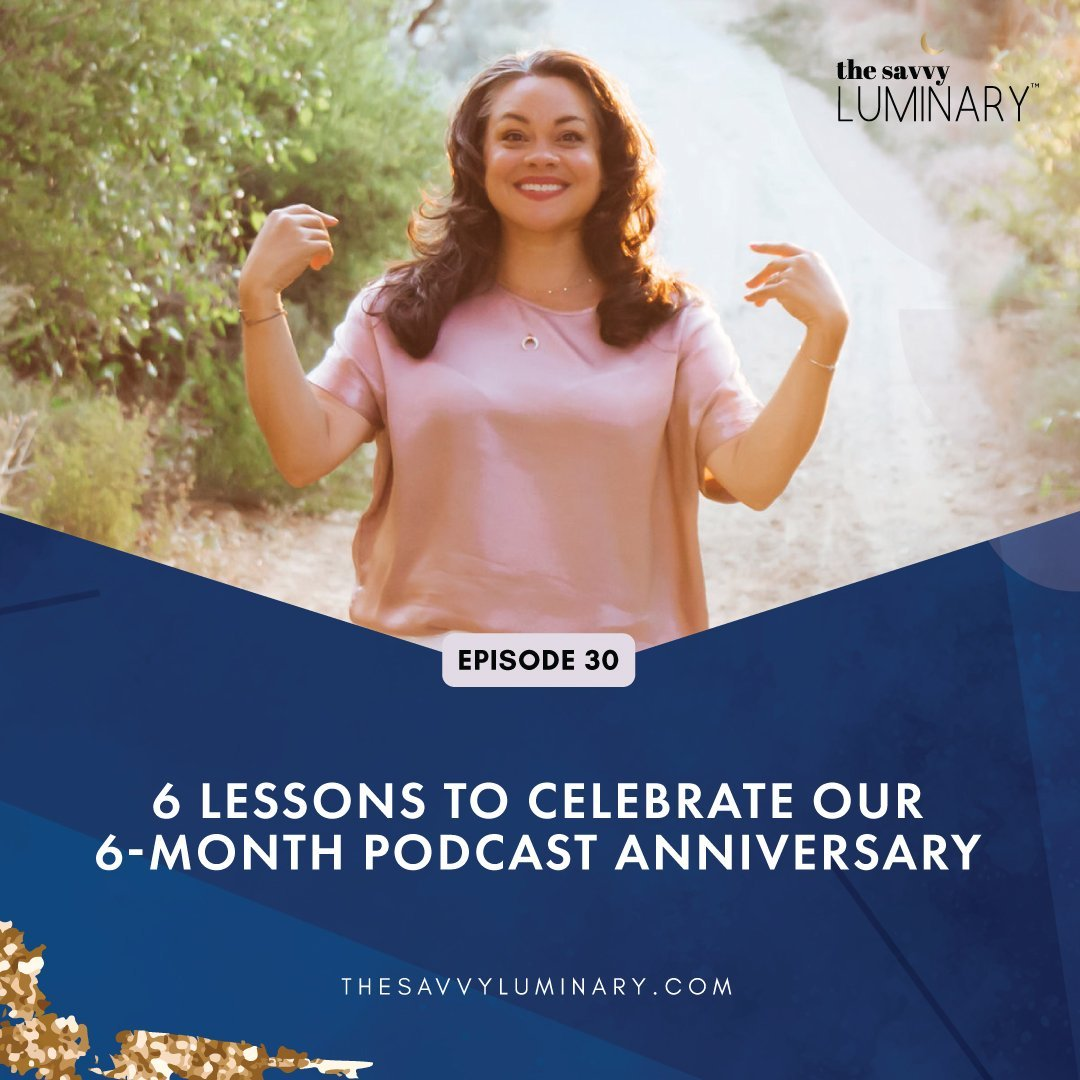 Episode 30: 6 Lessons to Celebrate our 6-Month Podcast Anniversary
