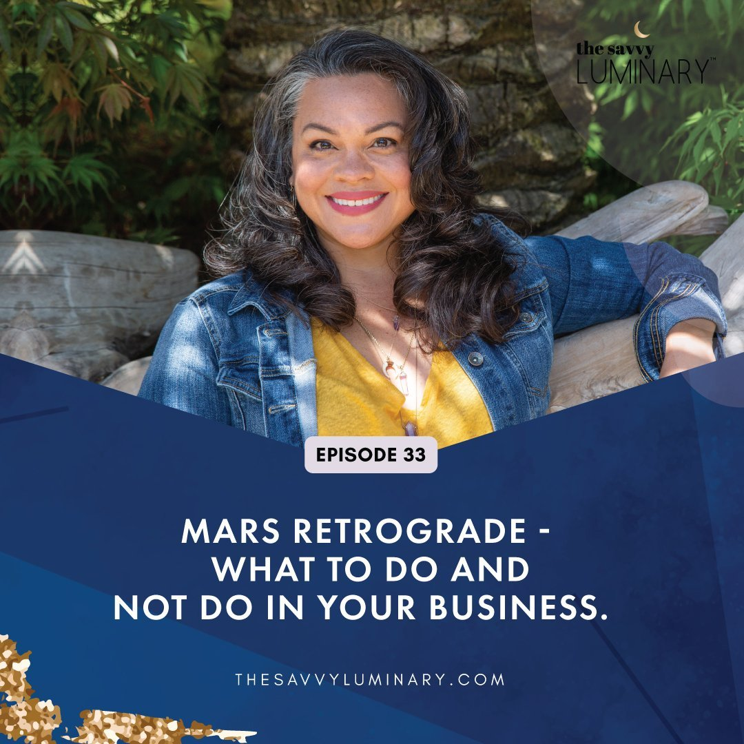 Episode 33: Mars Retrograde – What to do and not do in your business
