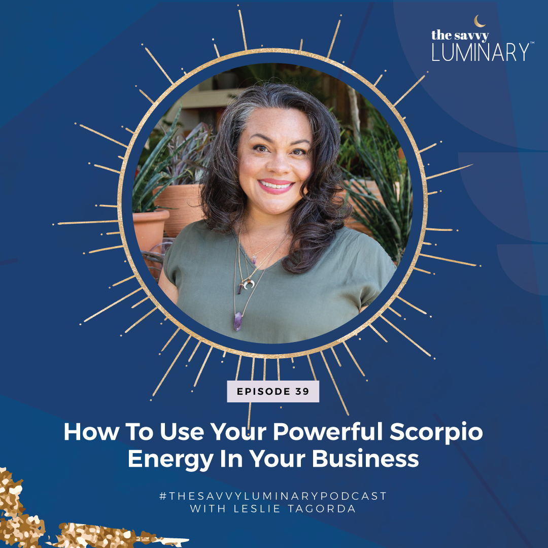 Episode 39: How to use your powerful Scorpio energy in your business