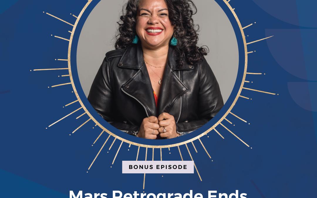 Bonus Episode: Mars Retrograde Ends