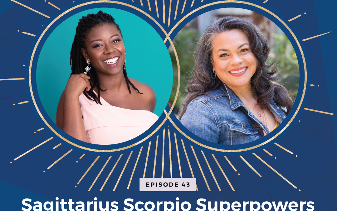 Episode 43: Sagittarius Scorpio Superpowers with Visionary Intuitive Gieselle Allen