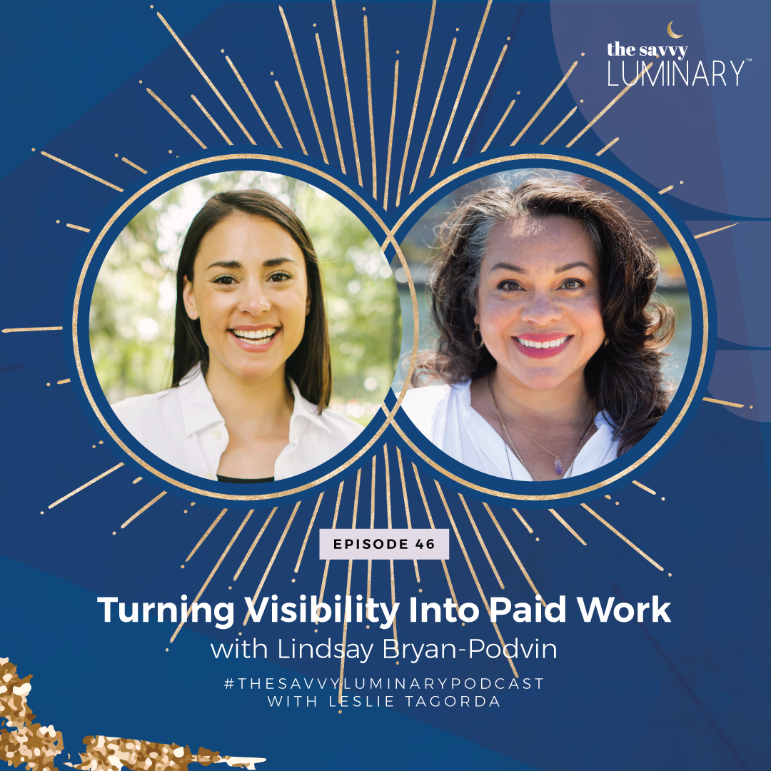 Episode 46: Turning Visibility Into Paid Work with Lindsay Bryan-Podvin