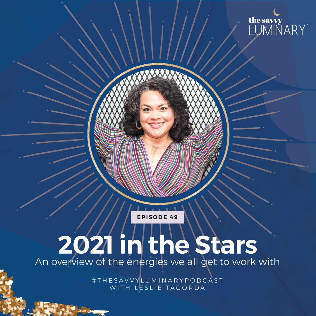 Episode 49: 2021 in the Stars – An overview of the energies we all get to work with