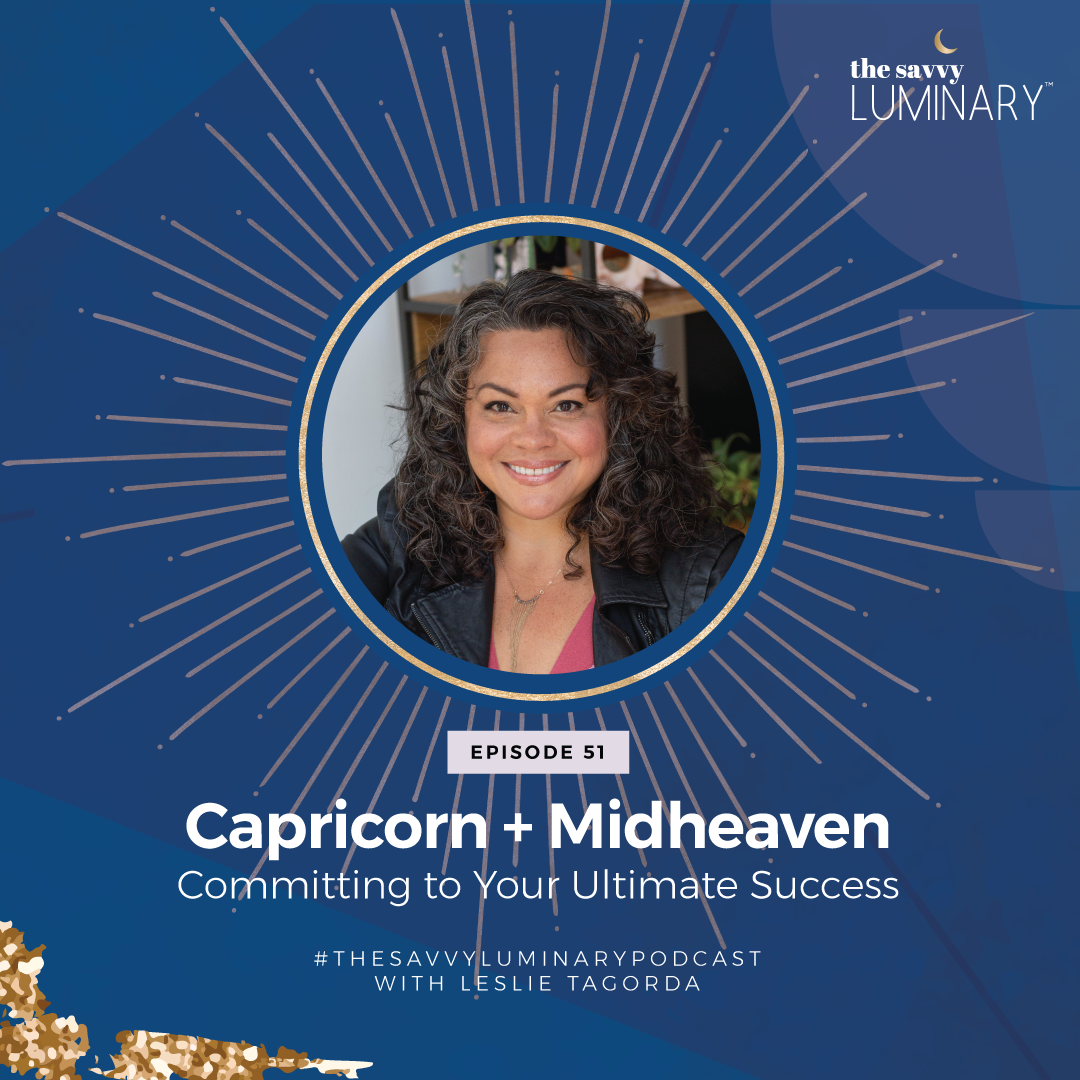 Episode 51: Capricorn and Midheaven – Committing to Your Ultimate Success