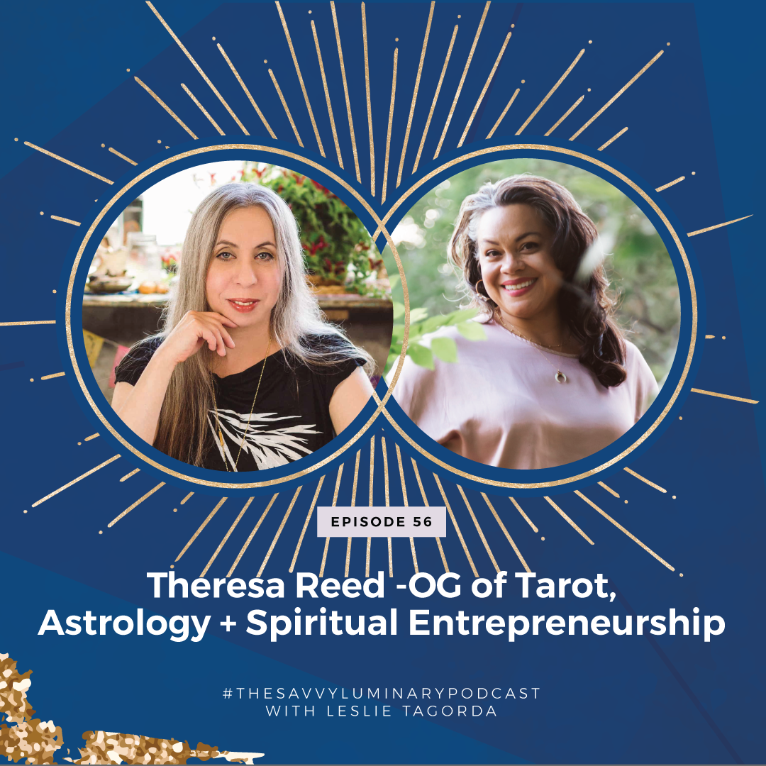 Episode 56: Theresa Reed – OG of Tarot, Astrology and Spiritual Entrepreneurship