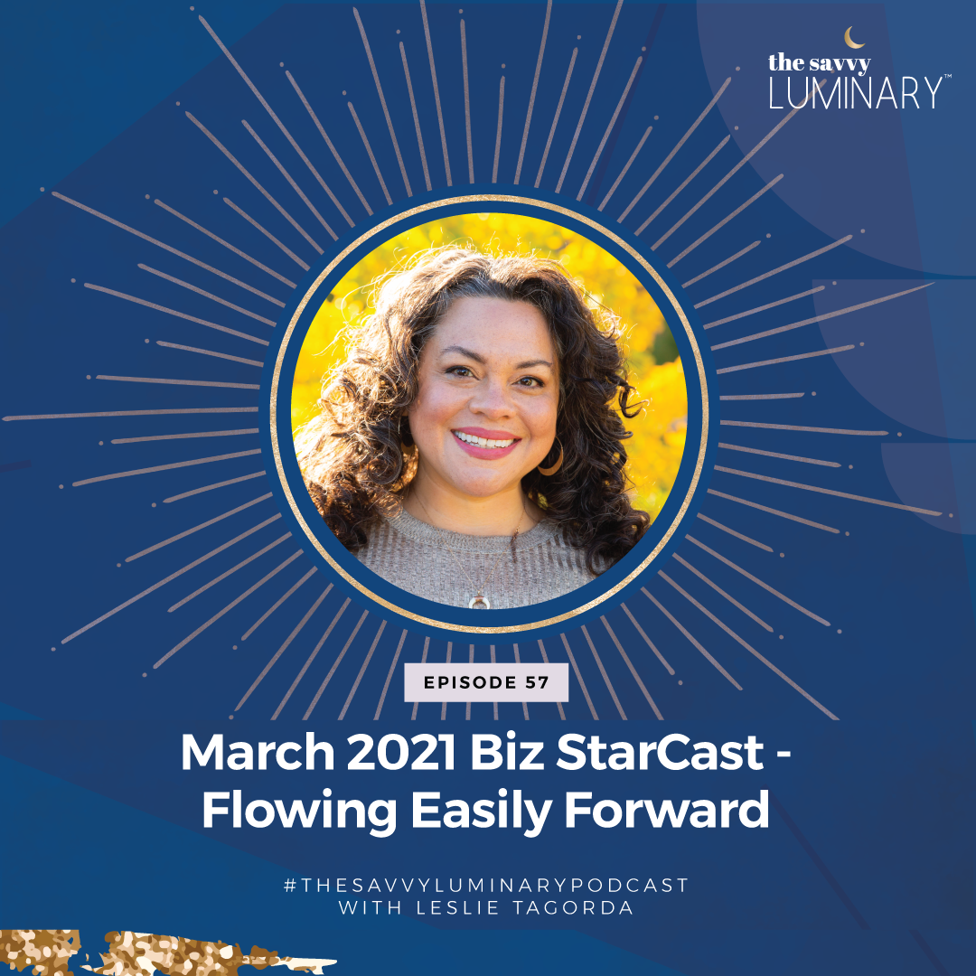 Episode 57: March 2021 Biz StarCast – Flowing Easily Forward