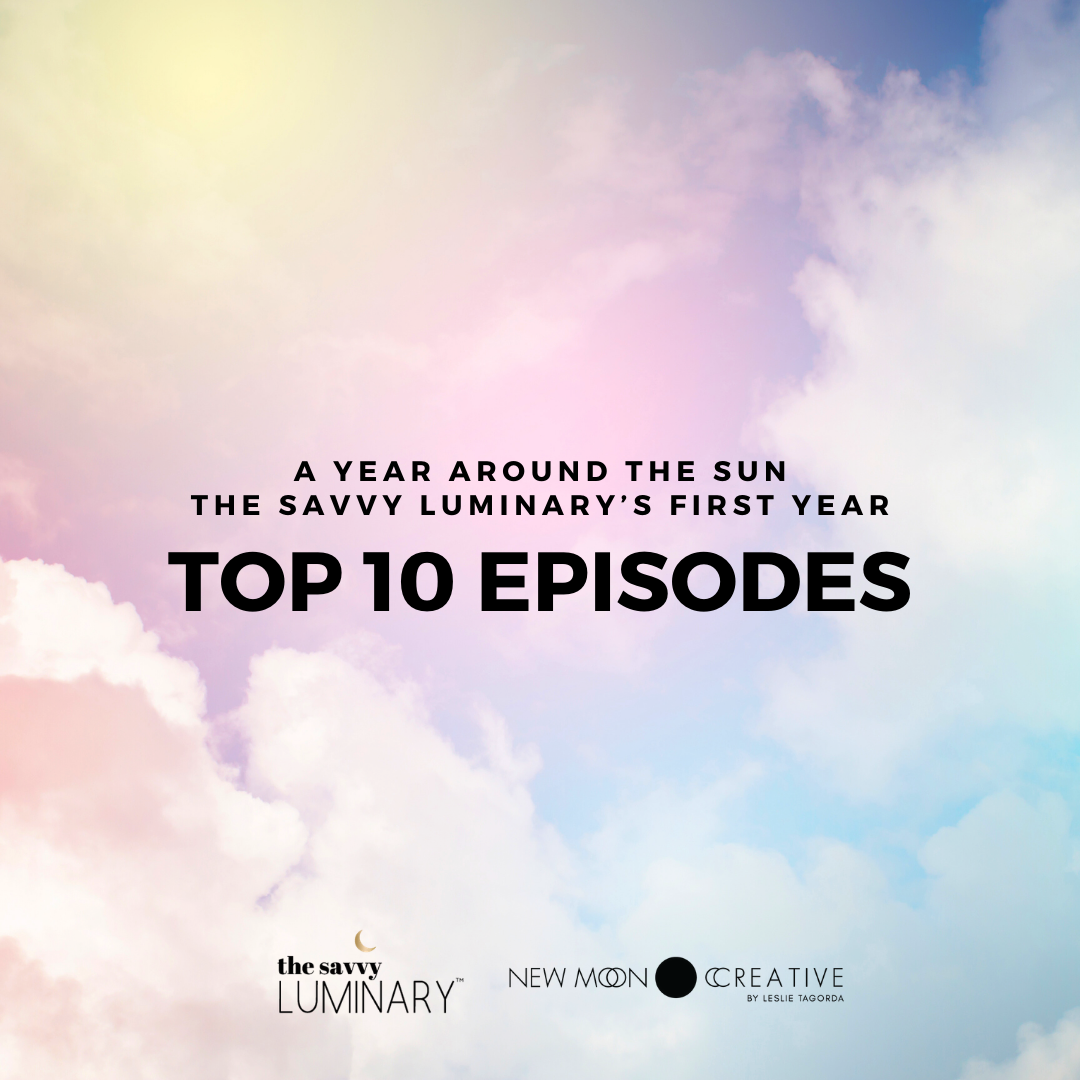Top 10 Episodes of The Savvy Luminary Podcast