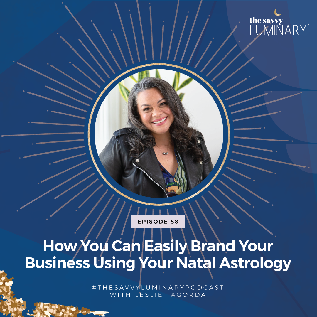 Episode 58: How You Can Easily Brand Your Business Using Your Natal Astrology