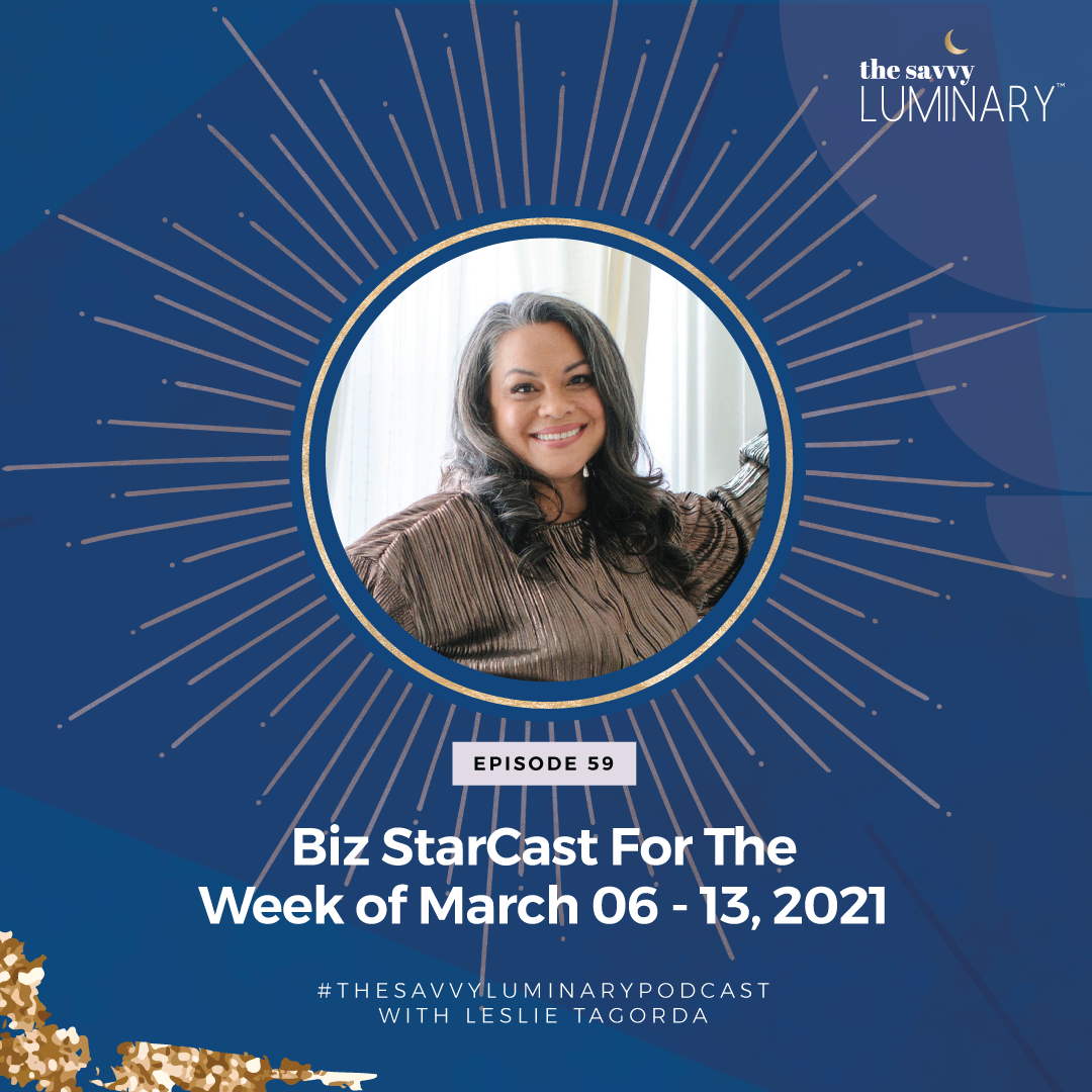 Episode 59: Biz StarCast For the Week of March 06 – 13, 2021