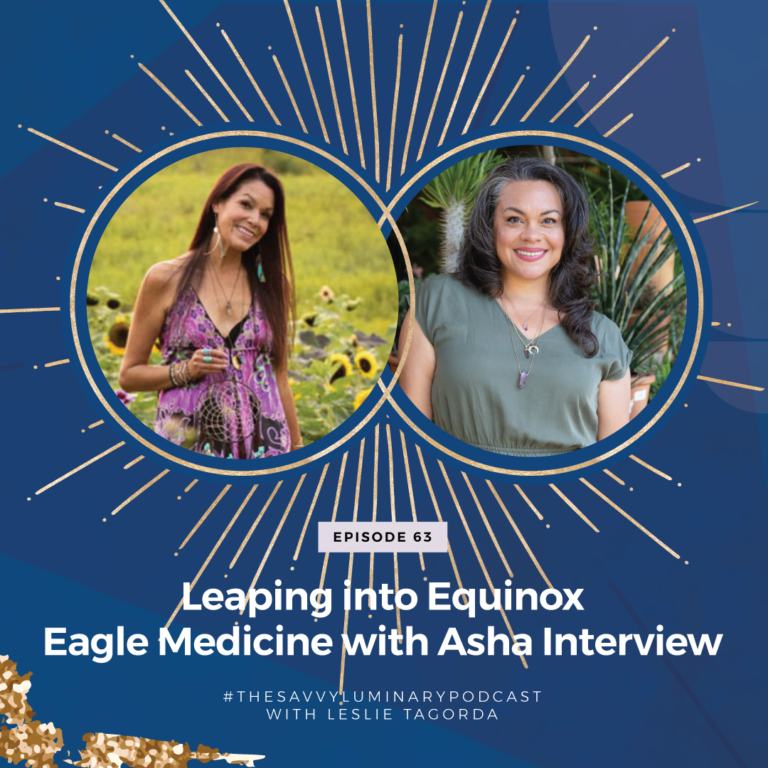 Episode 63: Leaping into Equinox Eagle Medicine with Asha Interview