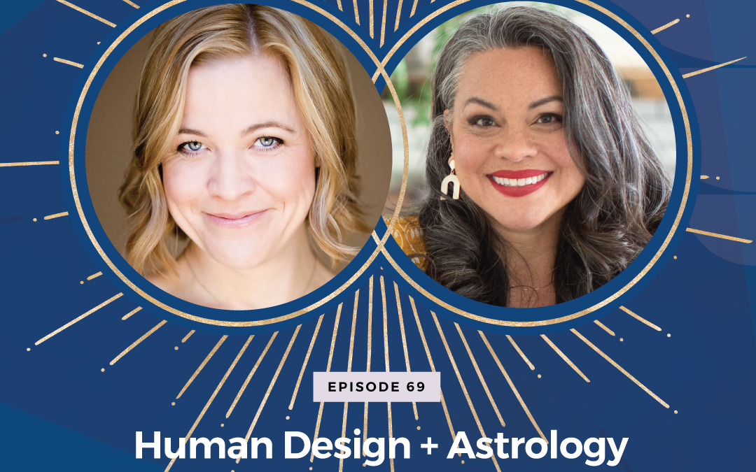 Episode 69: Human Design + Astrology in Your Business with Aime Miyamoto