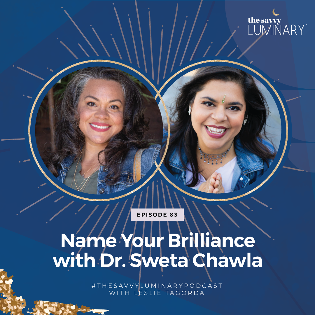 Episode 83: Name Your Brilliance with Dr. Sweta Chawla