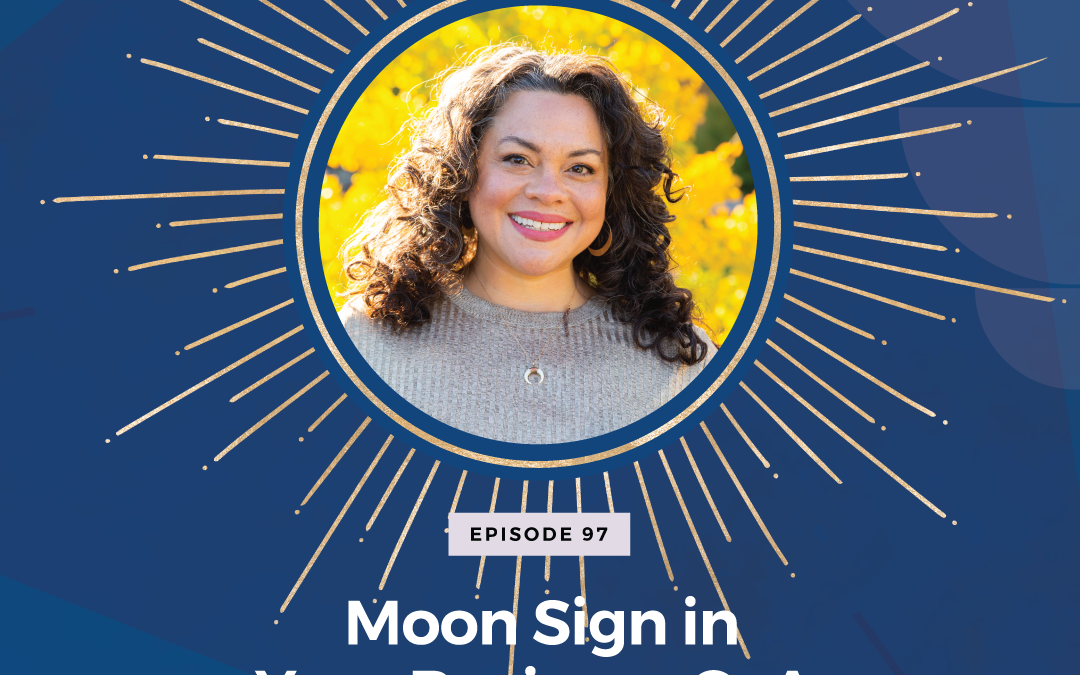 Episode 97: Moon Sign in Your Business Q+A
