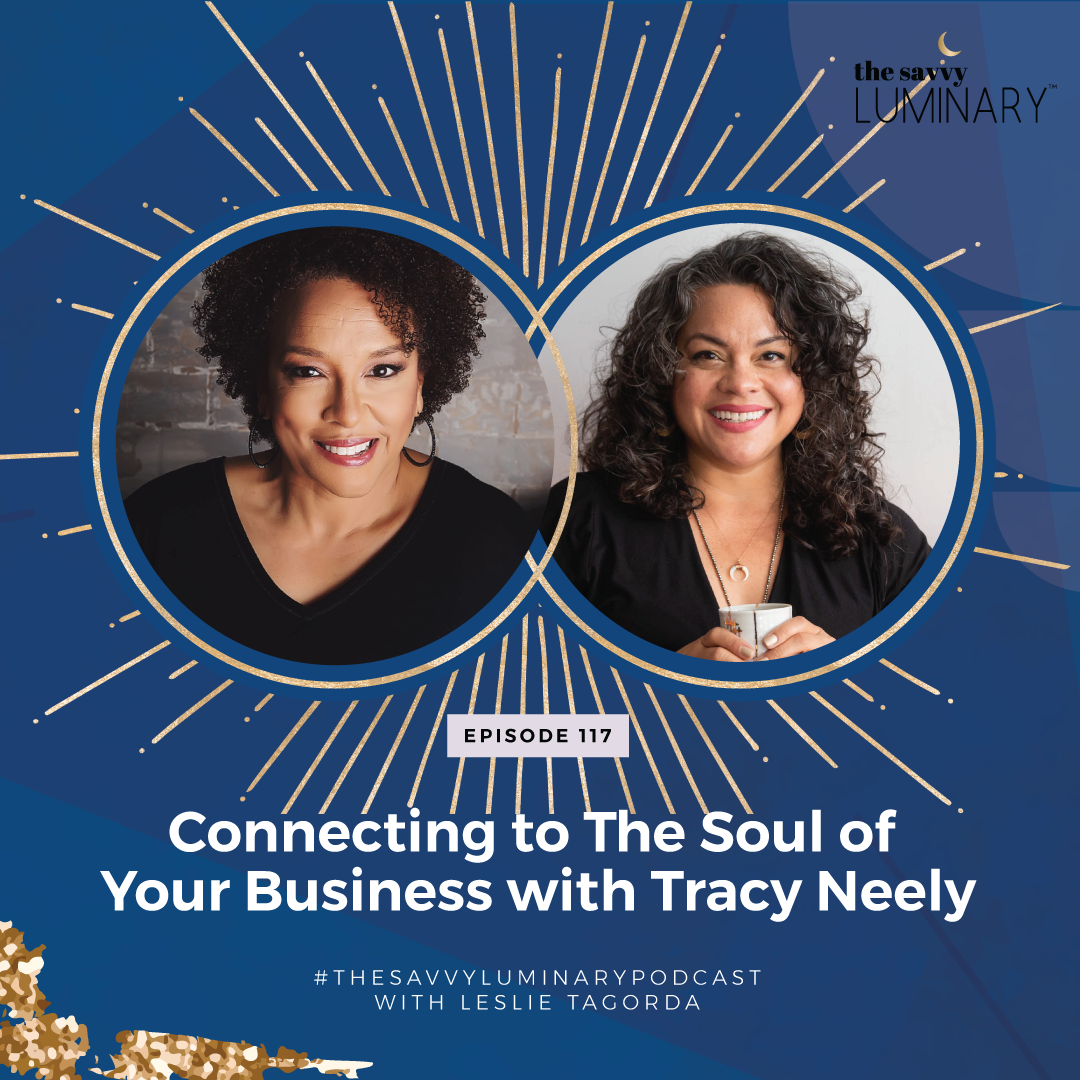 Episode 117: Connecting to The Soul of Your Business with Tracy Neely